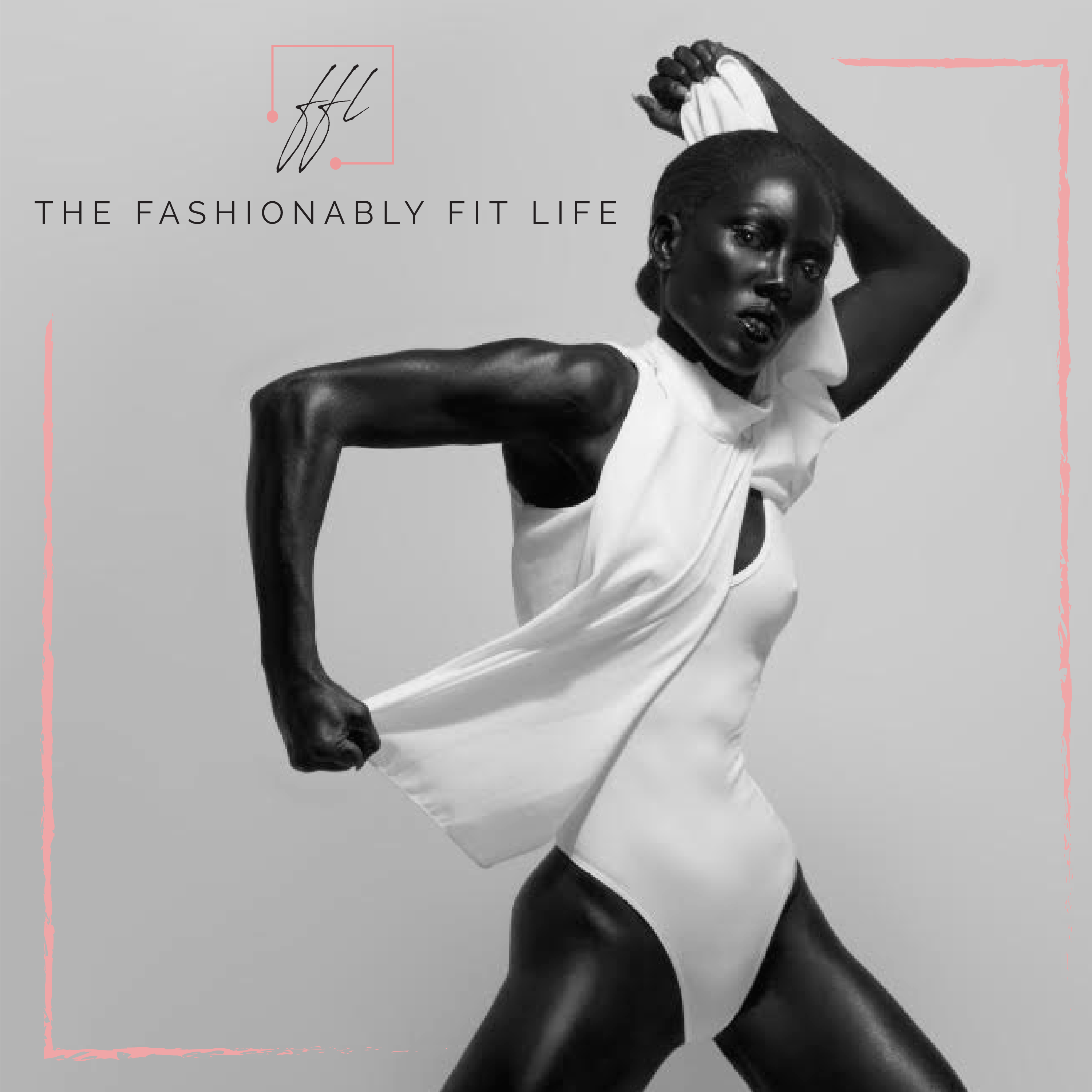 The Fashionably Fit Life
